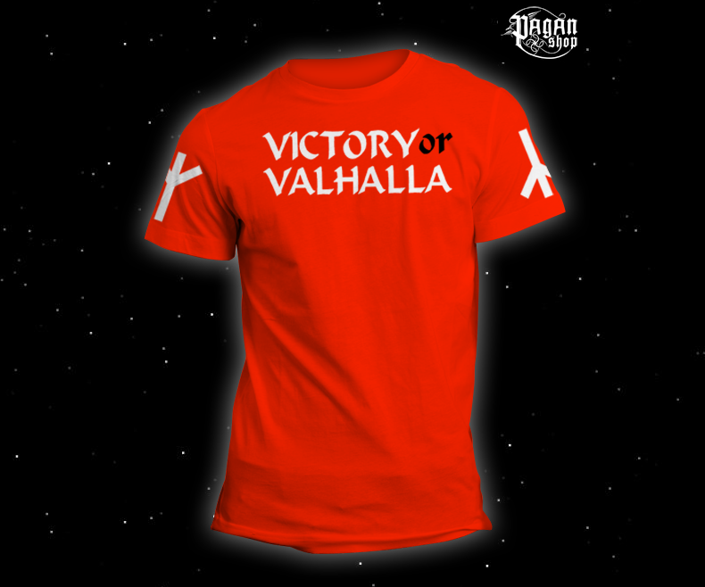 T-shirt Victory or Valhalla